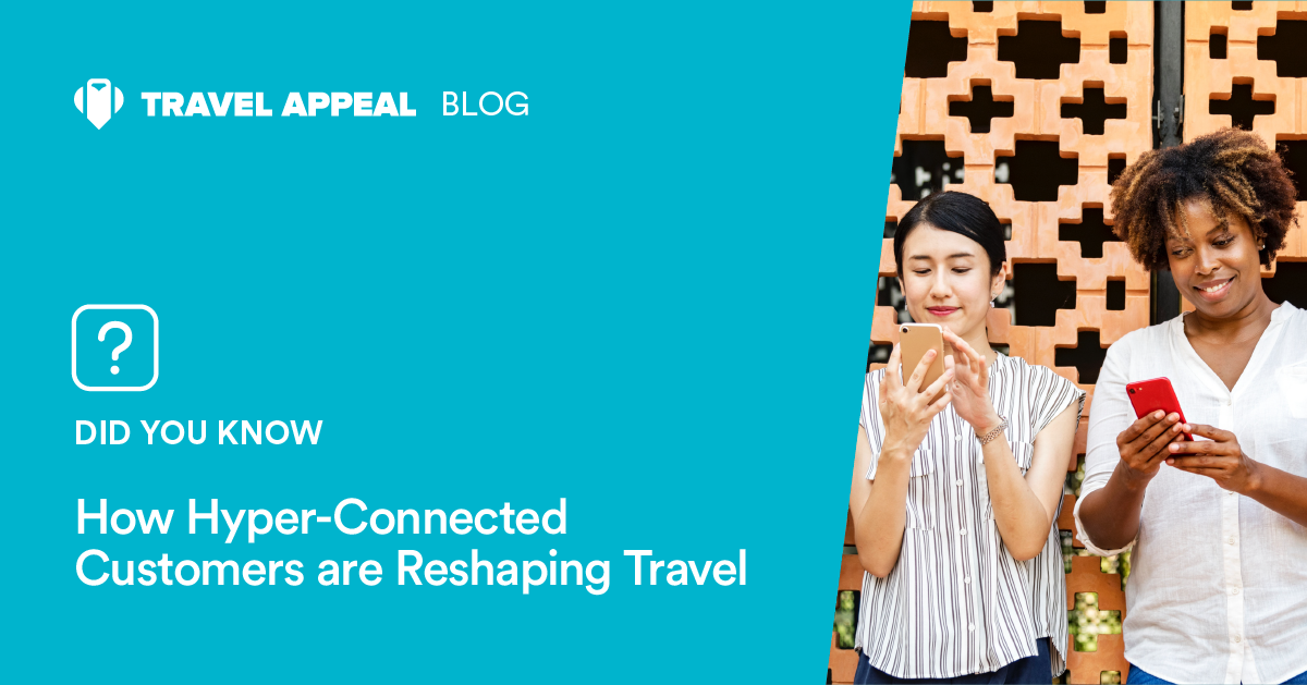 How Hyper-Connected Customers are Reshaping Travel