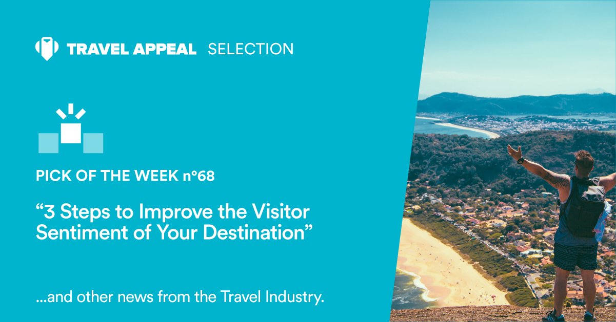 Pick of the Week 68 - 3 Steps to Improve the Visitor Sentiment of Your Destination