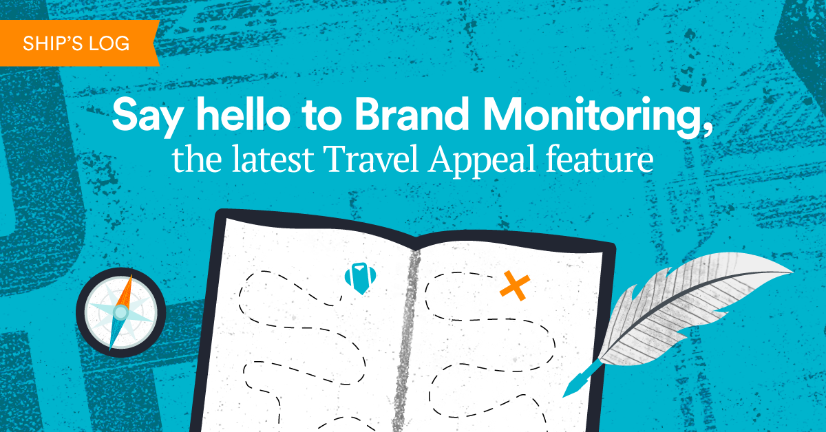 Say hello to Brand Monitoring, the latest Travel Appeal feature