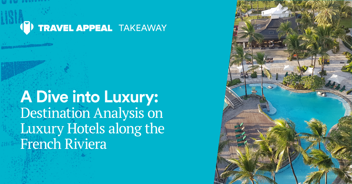 A Dive into Luxury: Destination Analysis on Luxury Hotels along the French Riviera