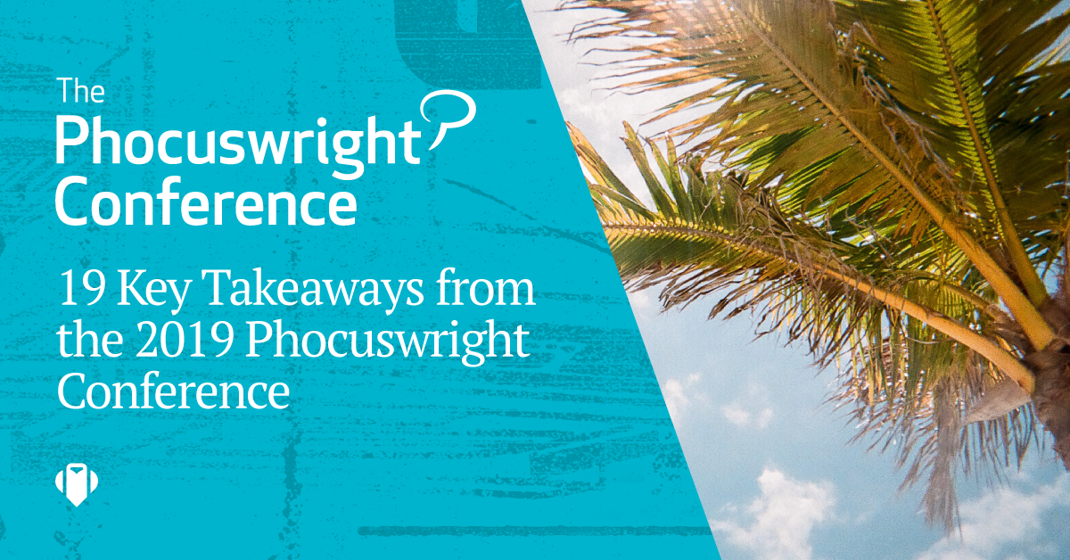 19 Key Takeaways from the 2019 Phocuswright Conference