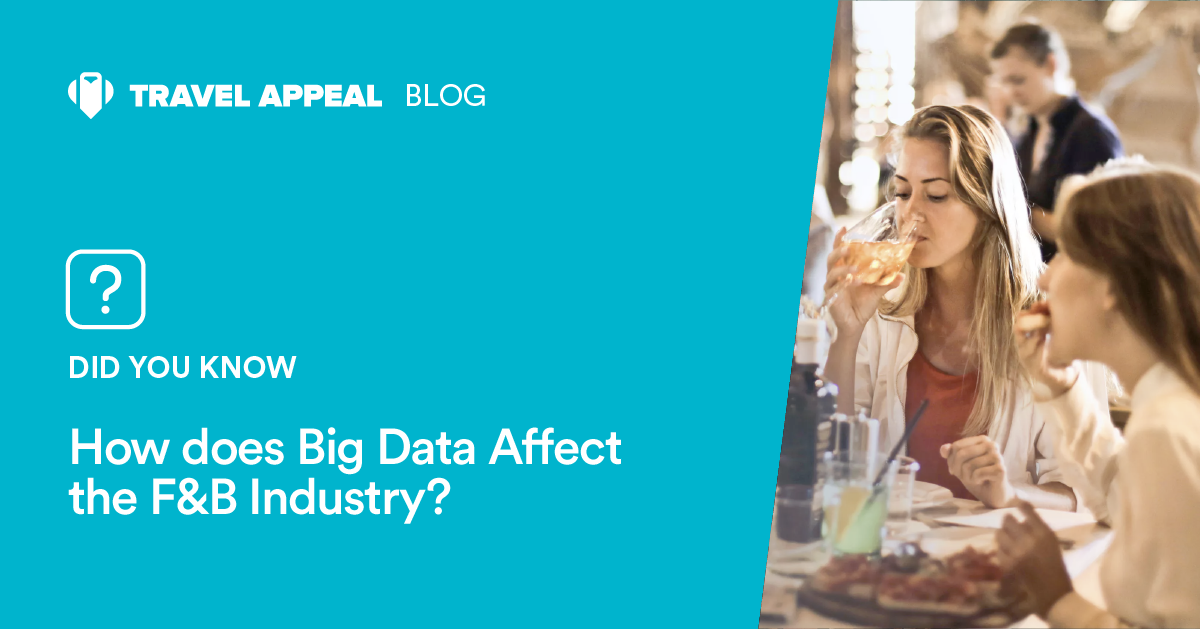 How does Big Data Affect the F&B Industry?