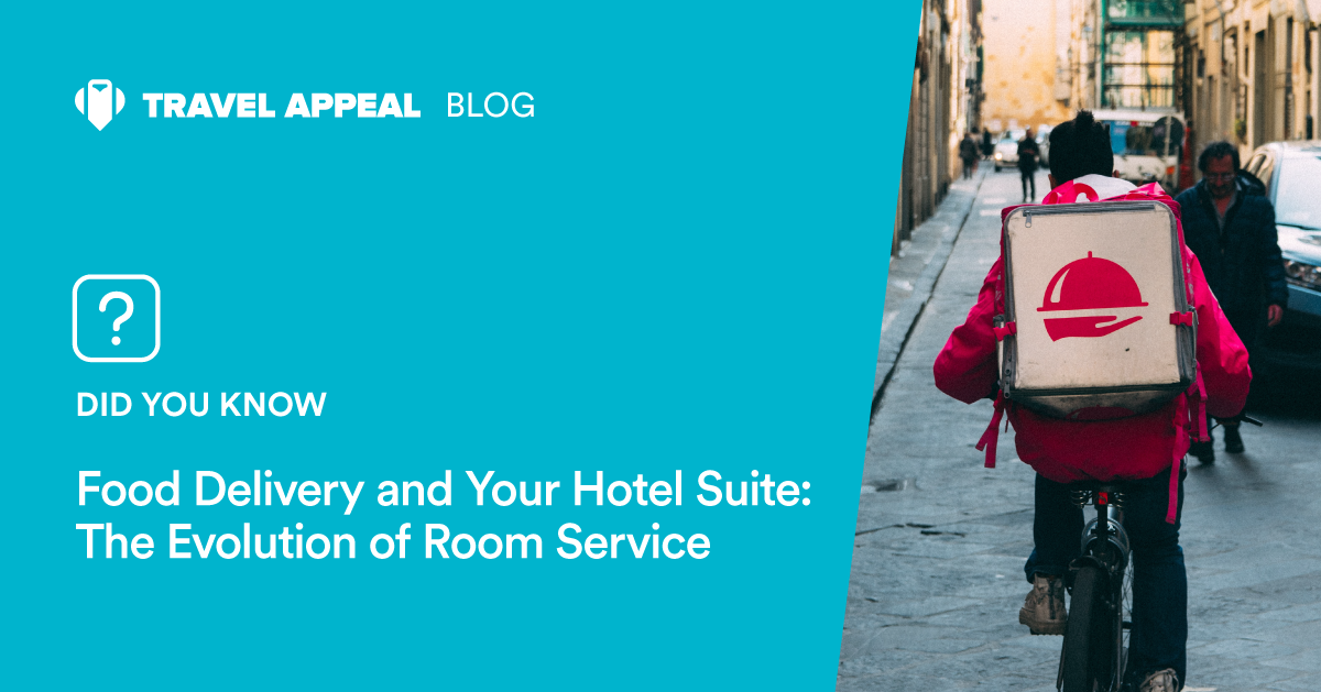 Food Delivery and Your Hotel Suite: The Evolution of Room Service
