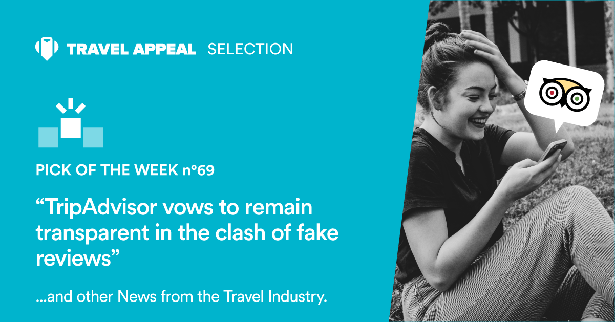 Pick of the Week 69 - TripAdvisor vows to remain transparent in the clash of fake reviews