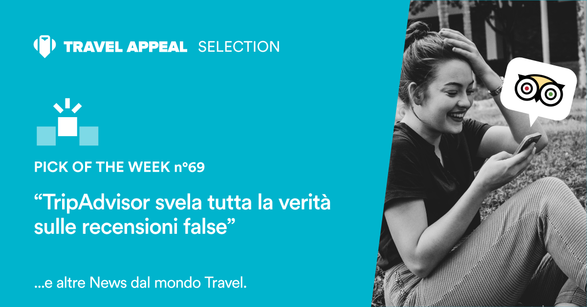 Pick of the Week 69 - TripAdvisor svela tutta la verità sulle recensioni false